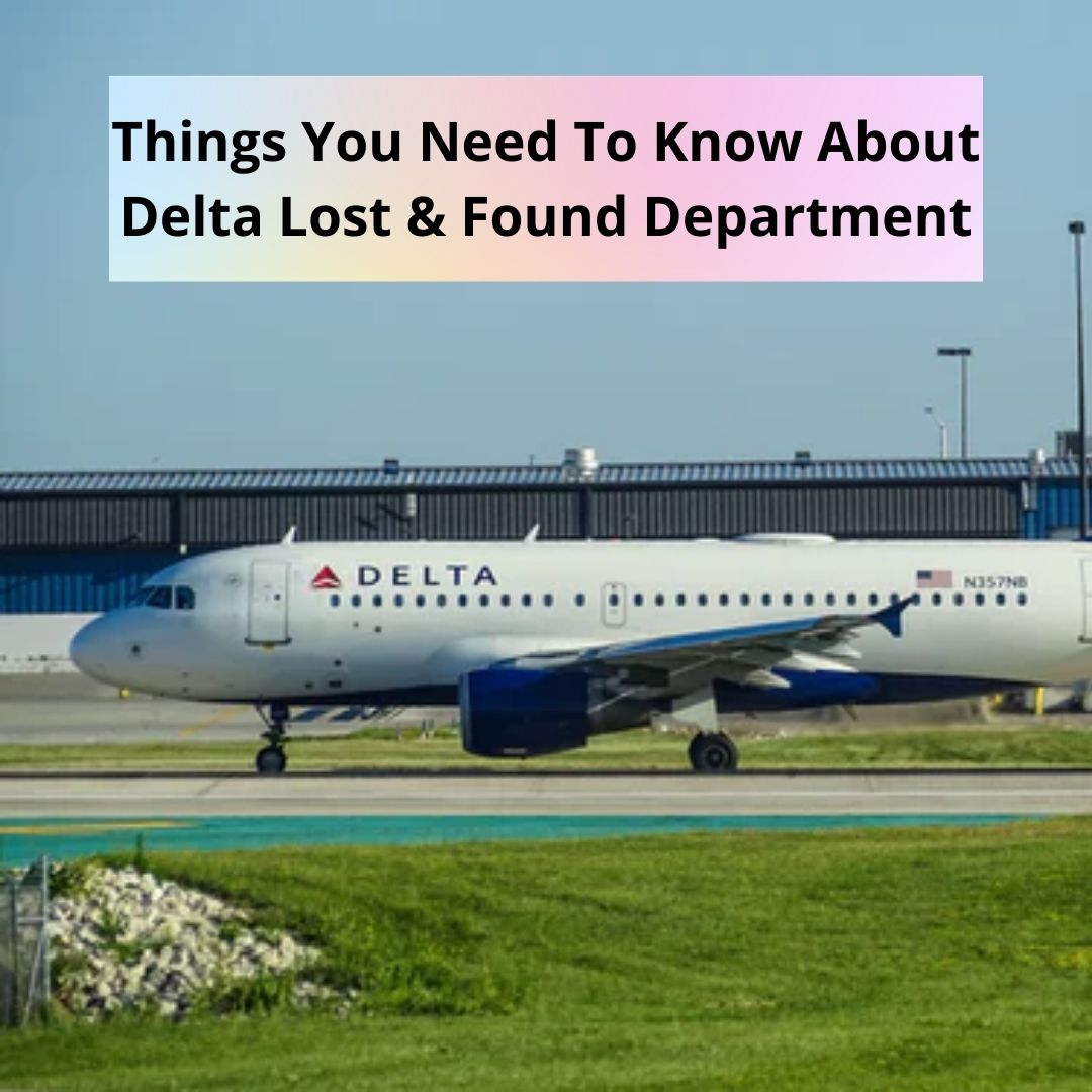 Things You Need To Know About Delta Lost & Found Department
